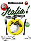 Italia! Die Italiener und ihre Leidenschaft für das Essen von Elena Kostioukovitch (2015, Gebundene Ausgabe)