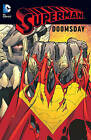 Superman Doomsday: Doomsday by Jerry Ordway, Dan Jurgens, Louise Simonson, Roger Stern (Paperback, 2016)