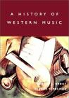 A History of Western Music by Donald J. Grout (2001, Hardcover)
