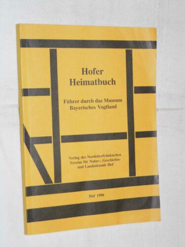 1 von 1 - HOFER HEIMATBUCH,Museumsführer,Museum Bayerisches Vogtland,Hof,Heimatbuch,Heimat