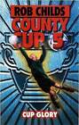 County Cup (5): Cup Glory by Rob Childs (Paperback, 2009)