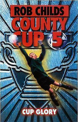 Childs, Rob, County Cup (5): Cup Glory, Very Good Book