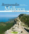 Bergparadies Mallorca von Renate Gabriele und Wolfgang Heitzmann (2012, Gebundene Ausgabe)