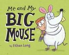 Me and My Big Mouse by Ethan Long (Hardback, 2014)