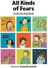 All Kinds of Fears: a Lift-the-Flap Book by Tango Books (Hardback, 2006)