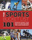 The Sports Bucket List: 101 Sights Every Fan Has to See Before the Clock Runs Out by Rob Fleder, Steven Hoffman (Hardback, 2017)