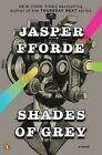 NEW Shades of Grey: A Novel by Jasper Fforde