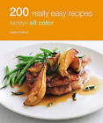 200 Really Easy Recipes: Hamlyn All Color Cookbook by Louise Pickford (Paperback, 2009)