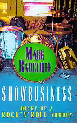 Showbusiness - The Diary of a Rock 'n' Roll Nobody, Radcliffe, Mark, Good Book