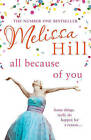 All Because of You by Melissa Hill (Paperback, 2007)
