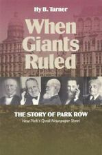 When Giants Ruled: The Story of Park Row, NY's Great Newspaper Street -ExLibrary