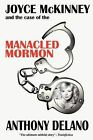 Joyce McKinney and the Case of the Manacled Mormon by Anthony Delano (Paperback, 2009)