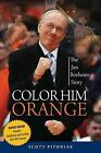 Color Him Orange: The Jim Boeheim Story by Scott Pitoniak (Paperback / softback, 2012)