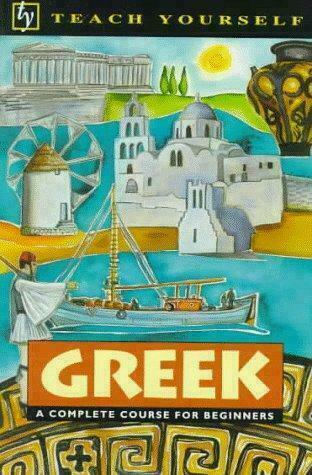 Greek: A Complete Course for Beginners [Teach Yourself Books]