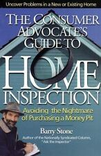 The Consumer Advocate's Guide to Home Inspection: Avoiding the Nightmare of Purc