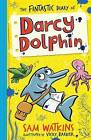The Fintastic Diary of Darcy Dolphin by Sam Watkins (Paperback, 2017)