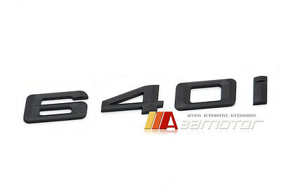 Matte Black Trunk Rear Emblem Badge Letters 640i 640 i for BMW E63 E64 6-Series