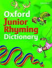 Oxford Junior Rhyming Dictionary: 2008 by John Foster (Paperback, 2008)