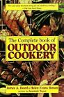 The Complete Book of Outdoor Cookery by James A. Beard, Helen Evans Brown and Da Capo Press Staff (1997, Paperback)