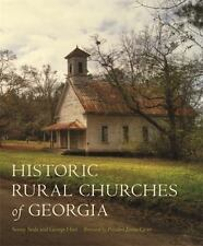 Historic Rural Churches of Georgia by George Hart and Sonny Seals (2016, Hardcover)