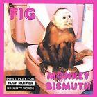 Monkey Bismuth * by Fig (CD, Nov-2002, Fig)