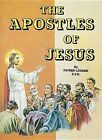 Apostles of Jesus, the (St Joseph Picture Book) by Fr Lovasik (Book)