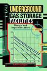 Underground Gas Storage Facilities: Design and Implementation by Orin Flanigan (Hardback, 1995)
