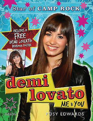 Edwards, Posy, Demi Lovato: Me And You: Star Of Camp Rock, Very Good Book