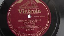 Frances Alda  78rpm single 12-inch  Victor  #6037 Tosca – Vissi D'arte E D'amore