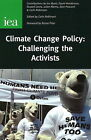 Climate Change Policy: Challenging the Activists by Colin Robinson (Paperback, 2008)