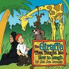 The Giraffe That Taught Me How to Laugh 9781449059309 Paperback