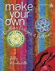 Make Your Own Quilting Designs & Patterns by Judy Woodworth (Paperback / softback)