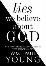 Lies We Believed about God by William Paul Young (2017, Hardcover)