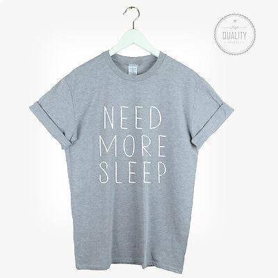 NEED MORE SLEEP TSHIRT TEE UNISEX FASHION FUNNY TUMBLR INSTAGRAM NEW sleep