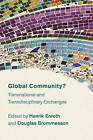 Global Community?: Transnational and Transdisciplinary Exchanges by Rowman & Littlefield International (Paperback, 2015)