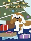 Daisy and Her Shiny Heart by A D Crow (Paperback / softback, 2012)