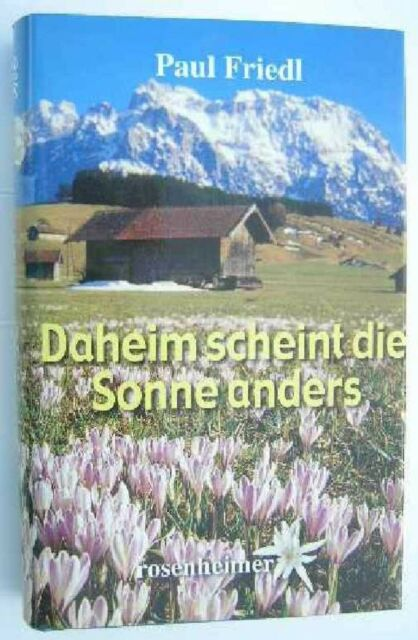 Daheim scheint die Sonne anders-Paul Friedl-Buch-Roman-Heimatgeschichte