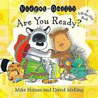 Fidget and Quilly are You Ready? by Mike Haines, David Melling (Paperback, 2003)