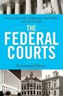 The Federal Courts: An Essential History by N. E. H. Hull, Williamjames Hull Hoffer, Peter Charles Hoffer (Hardback, 2016)