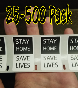 """/""""STAY HOME SAVE LIVES/"""" 25-500 Pack Stickers covid pandemic sticker decal labels"""