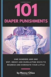 101-Diaper-Punishments-101-Wet-Messy-and-Humiliating-Ways-to-Regress-and