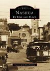 Nashua: In Time and Place by Trustees of the Hunt Building (Paperback / softback, 1999)