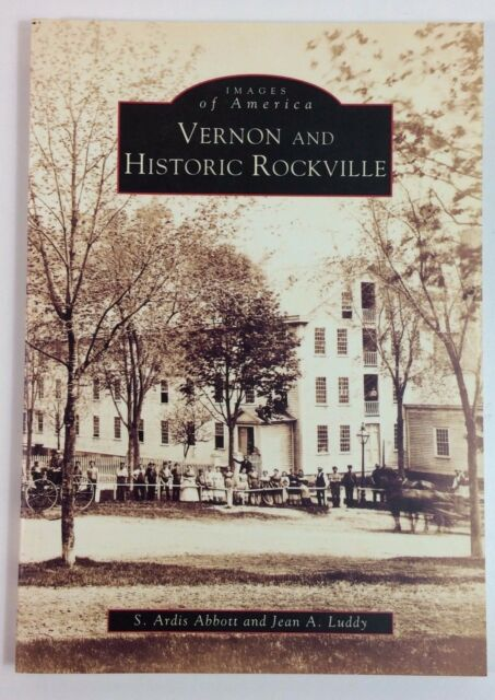 Vernon and Historic Rockville Connecticut History Paperback 1998
