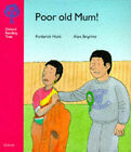 Oxford Reading Tree: Stage 4: More Stories: Poor Old Mum! by Rod Hunt (Paperback, 1992)