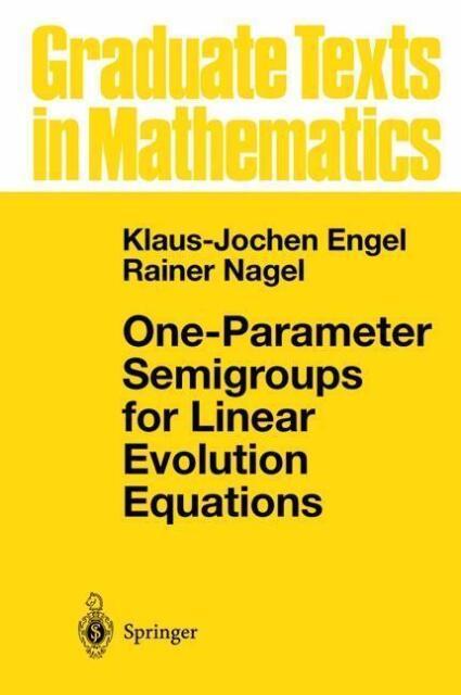 One-Parameter Semigroups for Linear Evolution Equations von Rainer Nagel und Kla