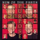 Sum of the Parts * by Cross Purpose (CD, 2007, Tomato Soup)