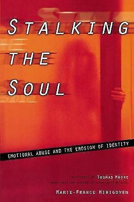 1 of 1 - Stalking the Soul: Emotional Abuse and the Erosion of Identity, Very Good Condit