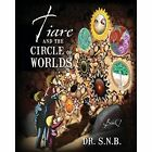 Tiare and the Circle of Worlds: Book 1 by Dr S N B (Paperback / softback, 2013)