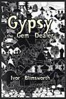 Gypsy the Gem Dealer by Ivor Blimsworth (Paperback / softback, 2016)