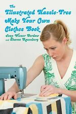 The Illustrated Hassle-Free Make Your Own Clothes Book-ExLibrary